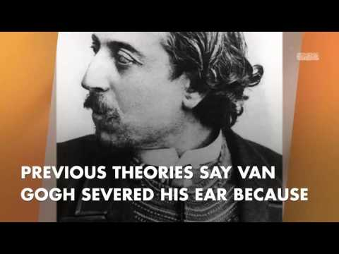 New evidence emerges why Vincent van Gogh cut off his ear