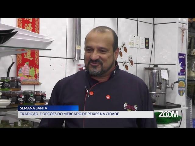 17-04-2019 - TRADIÇÃO E OPÇÕES DO MERCADO DE PEIXES - ZOOM TV JORNAL