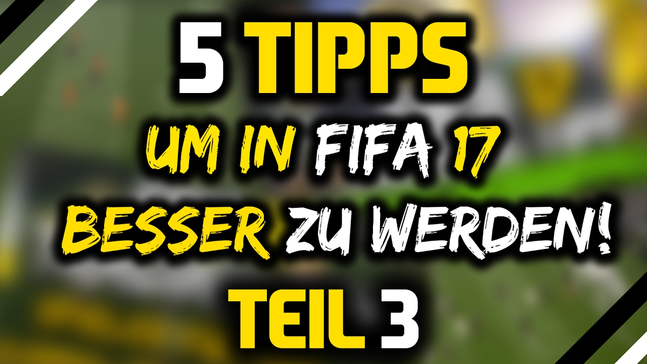 5 tipps um in fifa 17 besser zu werden 3 youtube. Black Bedroom Furniture Sets. Home Design Ideas