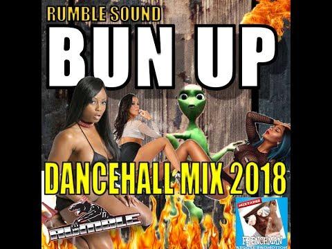 RUMBLE SOUND  - BUN UP DANCEHALL MIX 2018