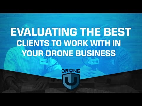Evaluating the best clients to work with in your drone business