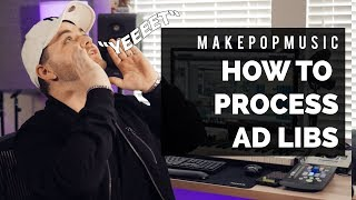How To Process Ad Libs For Pop & Hip Hop | Make Pop Music