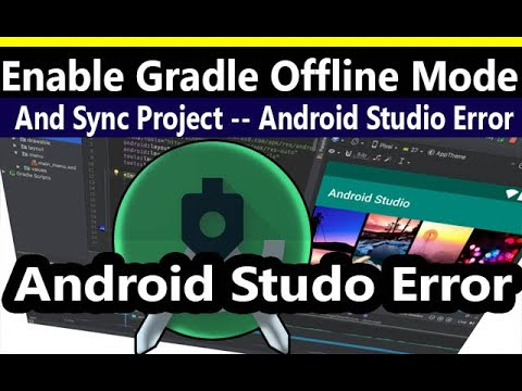 Enable Gradle 'offline Mode' And Sync Project | Android Studio Error