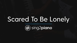 Scared To Be Lonely (Piano Karaoke Instrumental) Martin Garrix & Dua Lipa