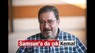 Engin Ardıç : Samsun'a da çık Kemal