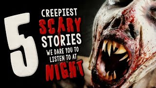 5 Seriously Scary Stories We Dare You to Listen to at Night ― Creepypasta Horror Story Compilation