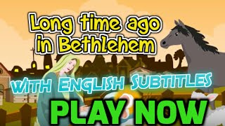 Long time ago in Bethlehem with English Subtitles - Nursery Rhymes & Songs in HD