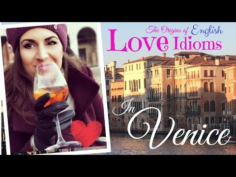 5 BRITISH English Love IDIOMS and Expressions |  In Venice  | Vocabulary Lesson