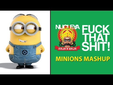 NUCLEYA - Fuck That Shit - Ft. Minions Mashup