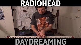 Radiohead - Daydreaming (Cover by Joe Edelmann)