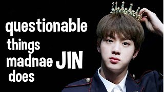 questionable things madnae Jin does #WorldwideHandsomeDay