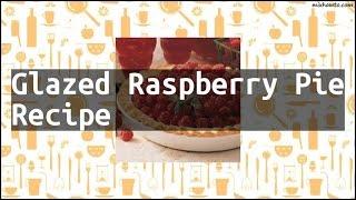 Recipe Glazed Raspberry Pie Recipe
