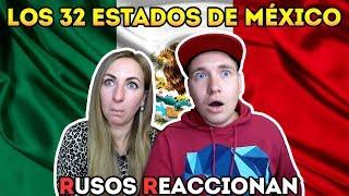 🇷🇺RUSOS REACCIONAN a LOS 32 ESTADOS de MÉXICO 🇲🇽😍| Reaction to 32 states of Mexico