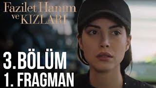 Fazilet Hanım ve Kızları - 3. Bölüm 1. Fragman