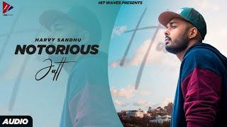 Notorious Jatt - Harvy Sandhu (Official Song) | Latest Punjabi Song 2021