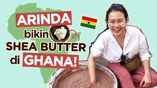Arinda Bertualang & Bikin Shea Butter di Ghana! - FD Vlog thumbnail