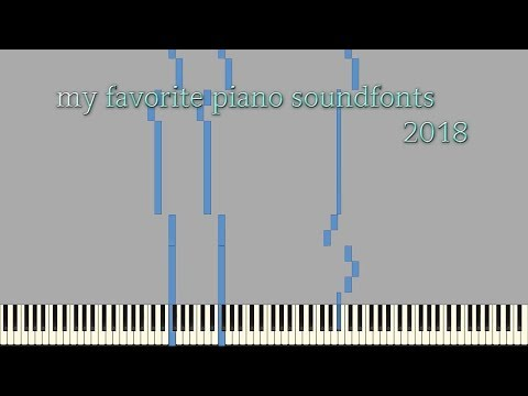 My Favorite Piano Soundfonts 2018 +download Link