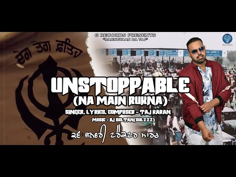 i-am-unstoppable-na-main-rukna-|-by-taj-karan-(rahneyaan-da-taj)-|-dj-sultan-|-new-punjabi-song-2021