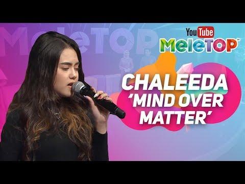 Chaleeda - Mind Over Matter | Persembahan LIVE MeleTOP