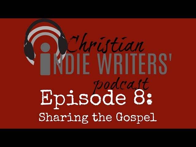Episode 8: Spreading the Gospel through your writing