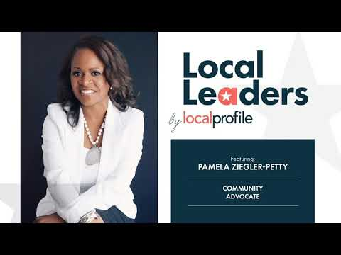 Local Profile Presents LOCAL LEADERS with Pamela Ziegler Petty