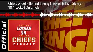 Chiefs vs Colts Behind Enemy Lines with Evan Sidery - 10-1 Locked On Chiefs