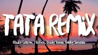 TATA REMIX - Eladio Carrion, J Balvin, Daddy Yankee, Bobby Shmurda (Letra/Lyrics)