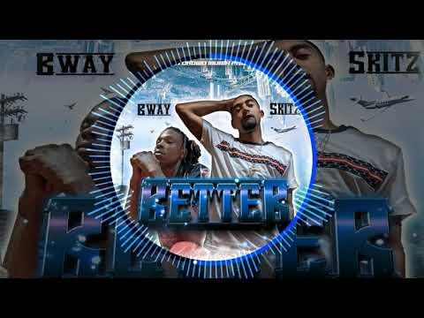 Better - Bway x Skitz Dibiase