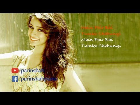 Phir Bhi Tumko Chahungi - FULL FEMALE - Karaoke (First On YouTube)