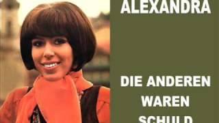 Alexandra - Die anderen waren schuld