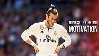 Video Gareth Bale - Dont Stop Fighting • Motivational Video (HD) download MP3, 3GP, MP4, WEBM, AVI, FLV Agustus 2018