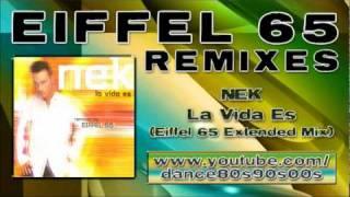 NEK - La Vida Es (Eiffel 65 Extended Mix)