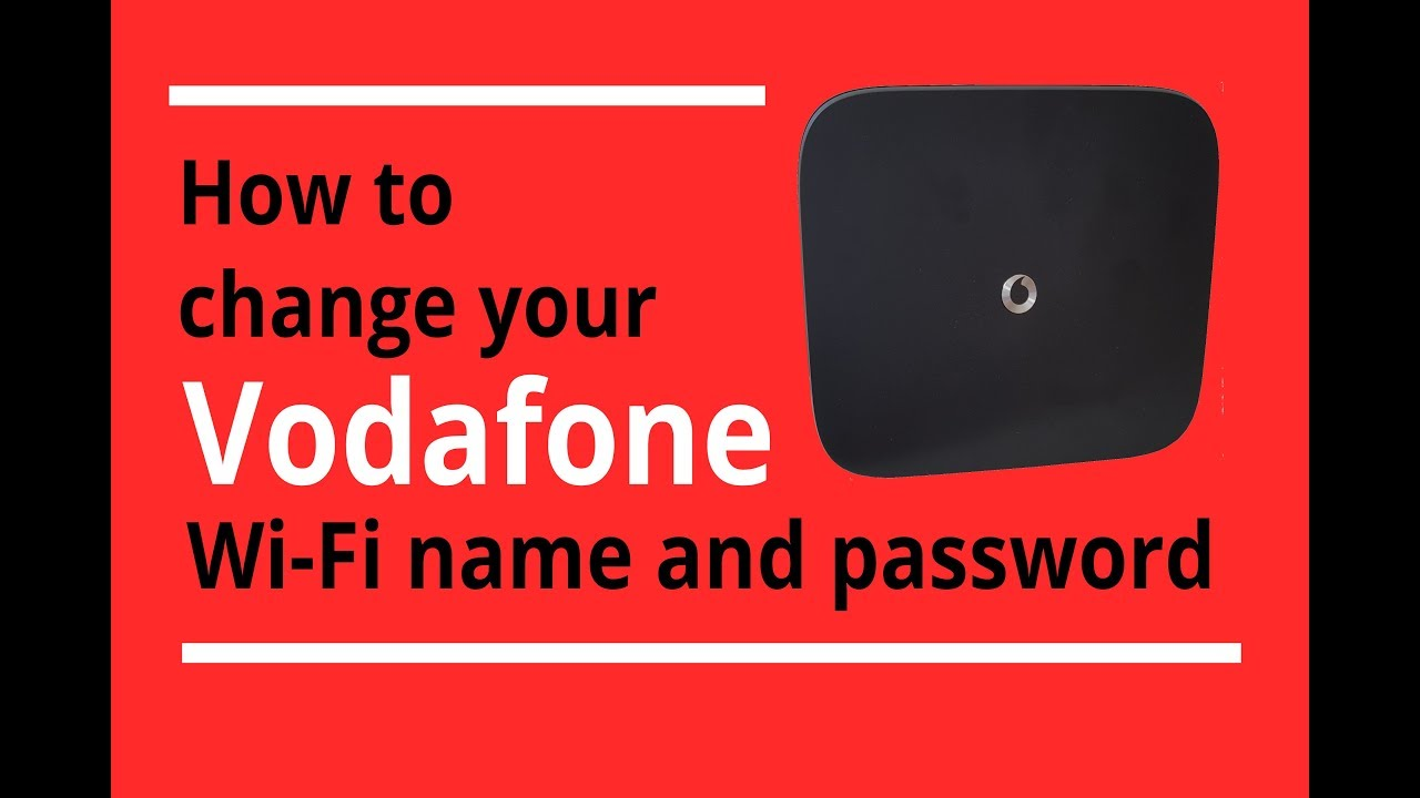 How to change your Vodafone WiFi name and password