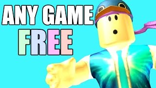 ROBLOX Get Any GAME 100% FREE (how to) tutorial