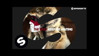 The Wulf - Keep Me Waiting (OUT NOW)