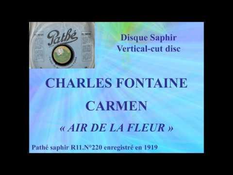 Charles Fontaine   Carmen   Air de la fleur   Pathé saphir R11 N°220 enregistré en 1919