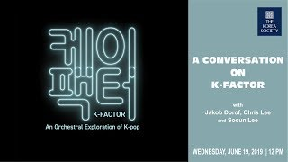 A Conversation on K-Factor: An Orchestral Exploration of K-pop at Lincoln Center