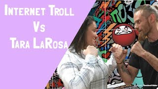 Tara LaRosa vs Kris Zylinski (Internet Troll)