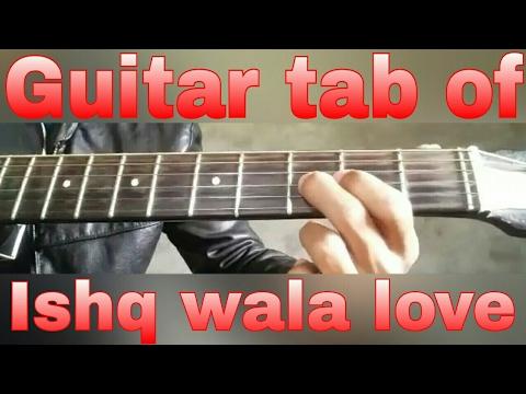 Ishq wala love_Student of the year_Guitar tabs...