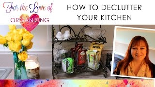 How To Declutter Your Kitchen (updated) Part 1