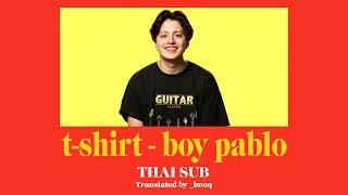 t-shirt - boy pablo [แปลไทย]