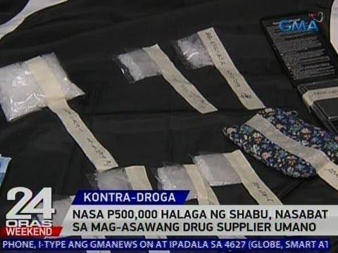 24 Oras: Nasa P500,000 halaga ng shabu, nasabat sa mag-asawang drug supplier umano