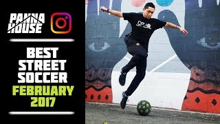 BEST STREET FOOTBALL SKILLS | FEB17 @pannahouse
