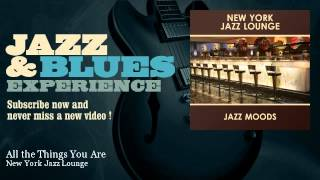 Скачать New York Jazz Lounge All The Things You Are