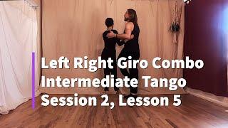 Intermediate Tango Session 2, Lesson 5, Left Right Giro Combo