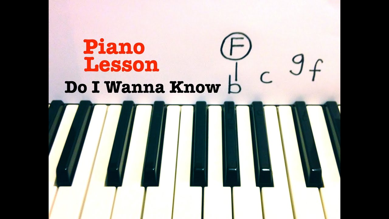 Do i wanna know piano lesson easy arctic monkeys youtube do i wanna know piano lesson easy arctic monkeys hexwebz Image collections