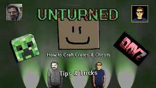 Unturned Tutorial: How To Build Crates And Chests