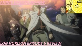 log horizon ホライゾンのログ episode 6 review a guild named
