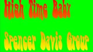 High Time Baby - Spencer Davis Group