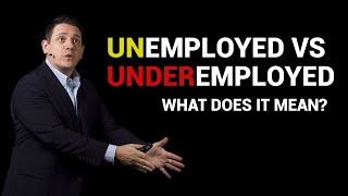 What does it mean to be Underemployed?